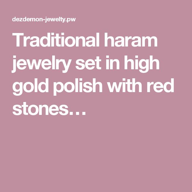 Traditional haram jewelry set in high gold polish with red stones…