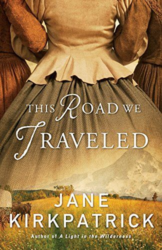 10 best 2016 top 10 inspirational fiction images on pinterest book this road we traveled by jane kirkpatrick booklist online fandeluxe Images