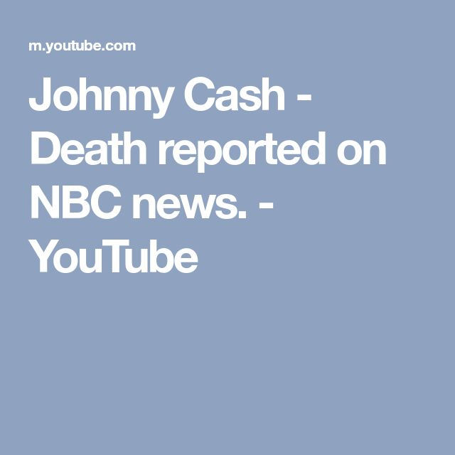 Johnny Cash - Death reported on NBC news. - YouTube