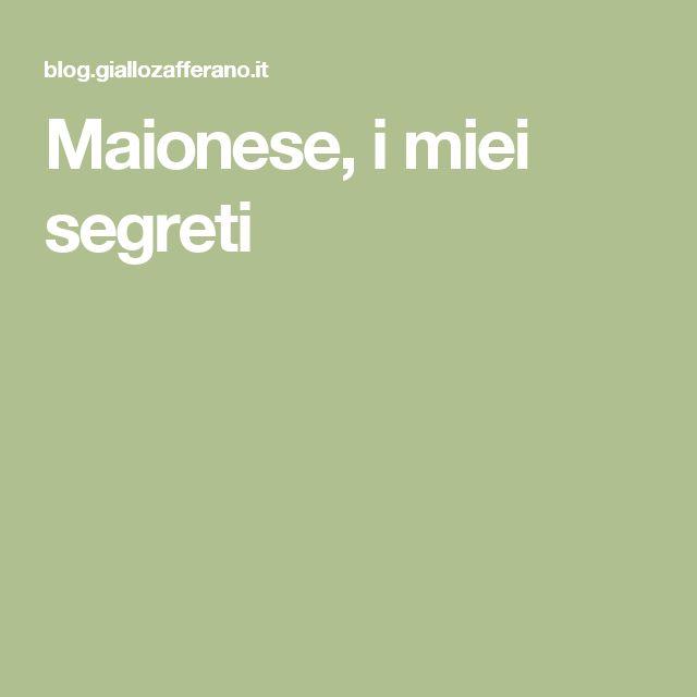 Maionese, i miei segreti