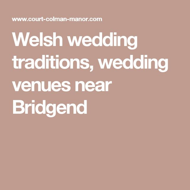 Welsh wedding traditions, wedding venues near Bridgend