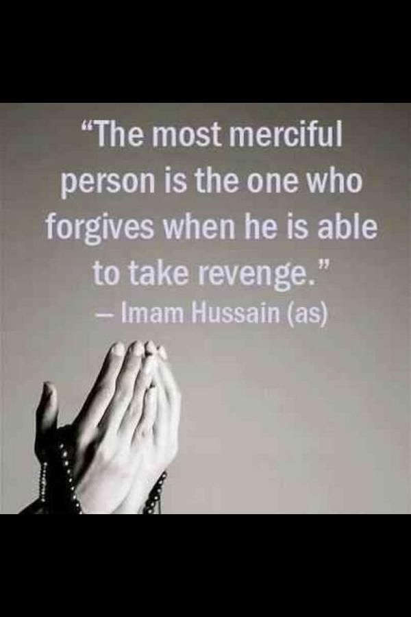 Forgive, even if there is a chance of revenge.   #Mercy #Islam #Faith