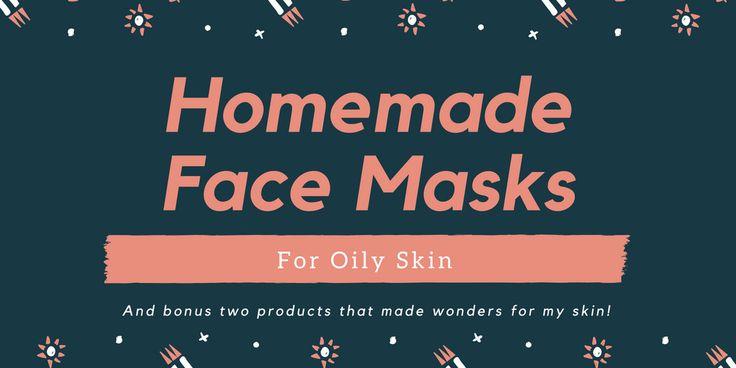 Homemade Face Masks For Oily Skin www.sta.cr/2Rnb4