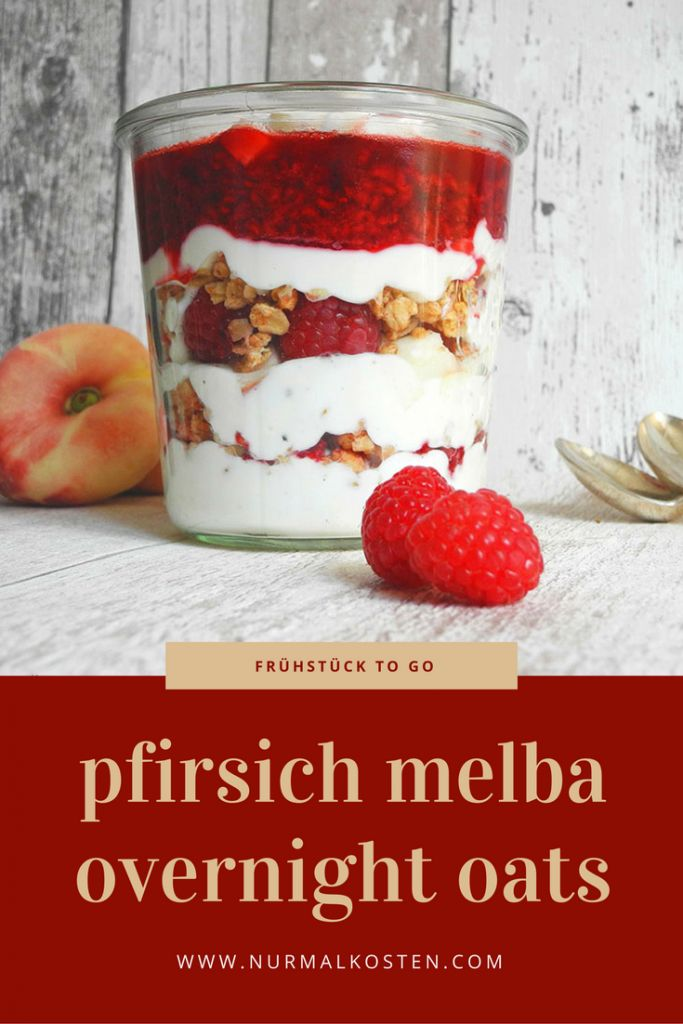 Pfirsich Melba Overnight Oats - Frühstück to go