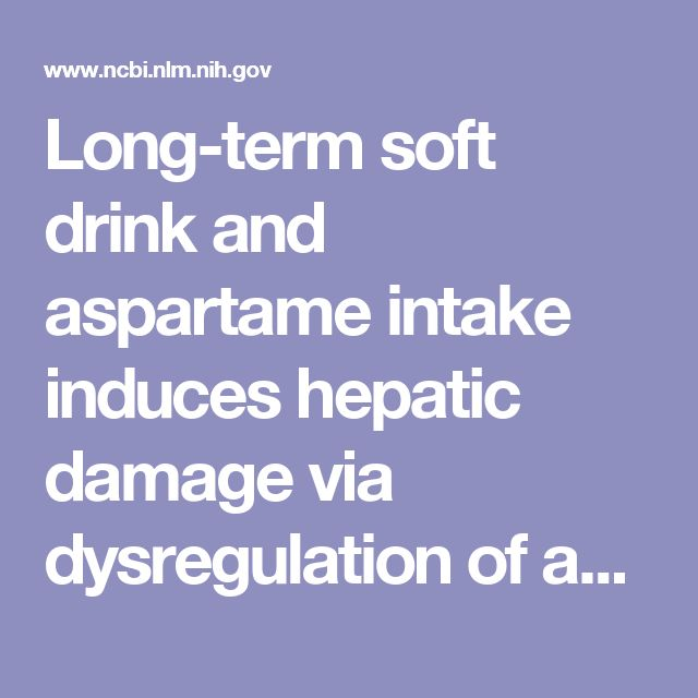 Long-term soft drink and aspartame intake induces hepatic damage via dysregulation of adipocytokines and alteration of the lipid profile and antiox...  - PubMed - NCBI