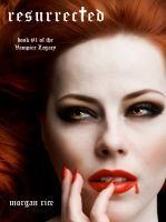 Resurrected (Part One) (Book #1 of the Vampire Legacy), an ebook by Morgan Rice at Smashwords