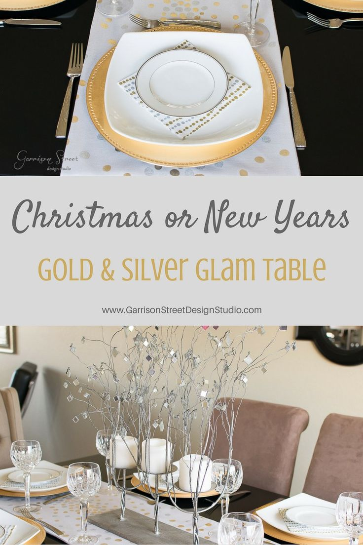 Christmas or New Years Gold and Silver Glam Tablescape   Garrison Street Design Studio