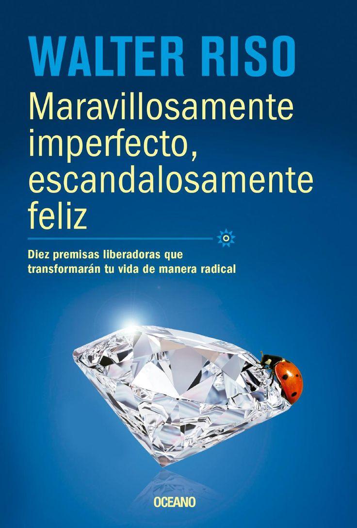 13422c Maravillosamente imperfecto; psicología; pensamiento positivo; pensamientos negativos; cerebro; mente; desarrollo personal; Walter Riso;