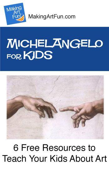 Hey Kids, Meet Michelangelo | 6 Free Resources for Teaching Your Kids About Art - MakingArtFun.com