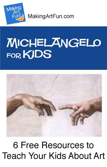Hey Kids, Meet Michelangelo | 6 Free Resources for Teaching Your Kids About Art - MakingArtFun.com