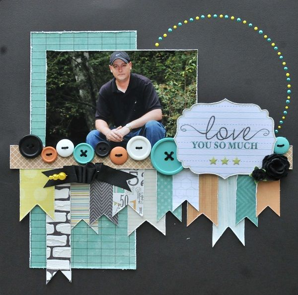 Love You So Much - Scrapbook.com Like the paper strips and use of shapes