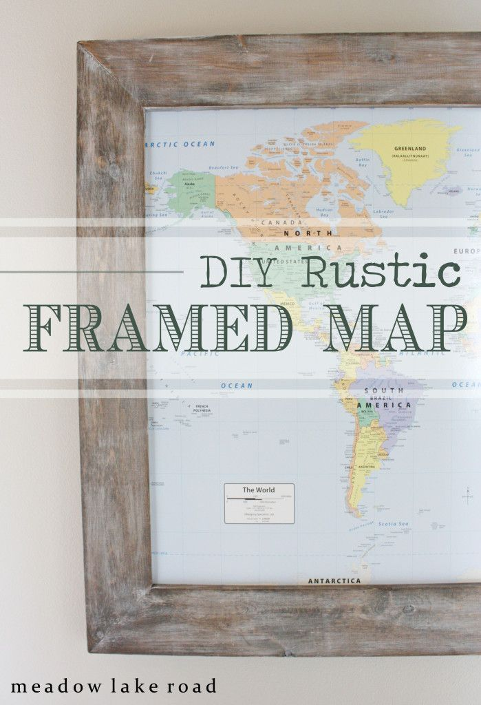 Best 25 framed world map ideas on pinterest world map wall art how to make your own rustic framed map thats kid friendly meadowlakeroad sciox Gallery
