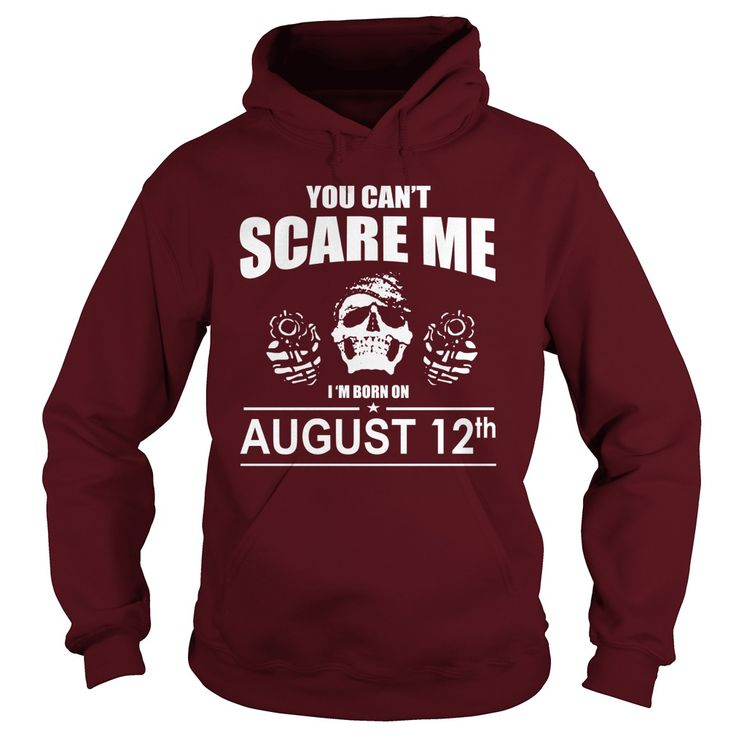 August 12 shirts you cant scare me i was born August 12 tshirts born August 12 birthday August 12 tshirts guys ladies tees Hoodie Sweat Vneck Shirt for birthday #gift #ideas #Popular #Everything #Videos #Shop #Animals #pets #Architecture #Art #Cars #motorcycles #Celebrities #DIY #crafts #Design #Education #Entertainment #Food #drink #Gardening #Geek #Hair #beauty #Health #fitness #History #Holidays #events #Home decor #Humor #Illustrations #posters #Kids #parenting #Men #Outdoors…