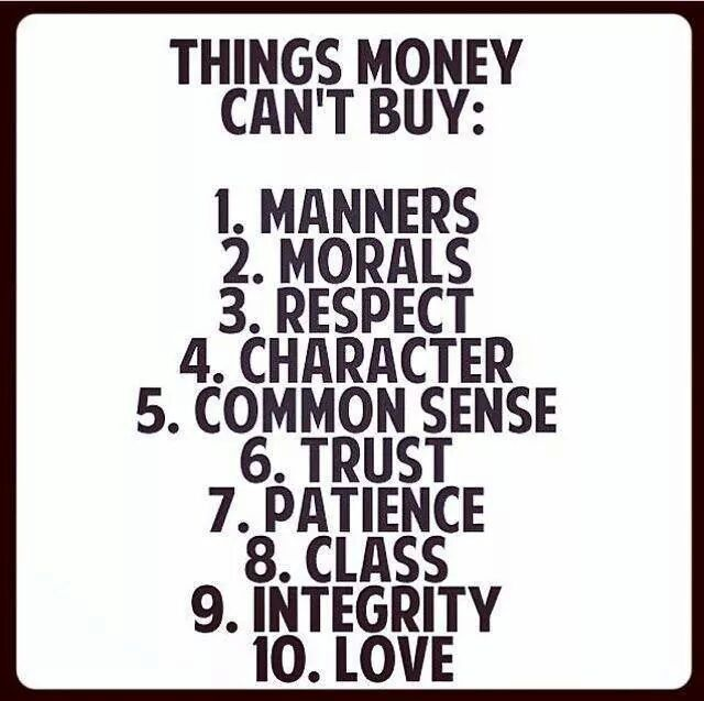 since money can't but these things...no one has should have an excuse for not having them...its free