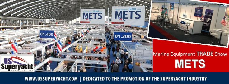 Come Sea US at the Marine Equipment TRADE Show – METS in Amsterdam – Nov 18-21, 2013  http://www.ussuperyacht.com/?p=3034