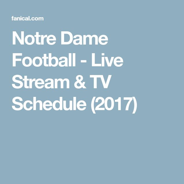 Notre Dame Football - Live Stream & TV Schedule (2017)