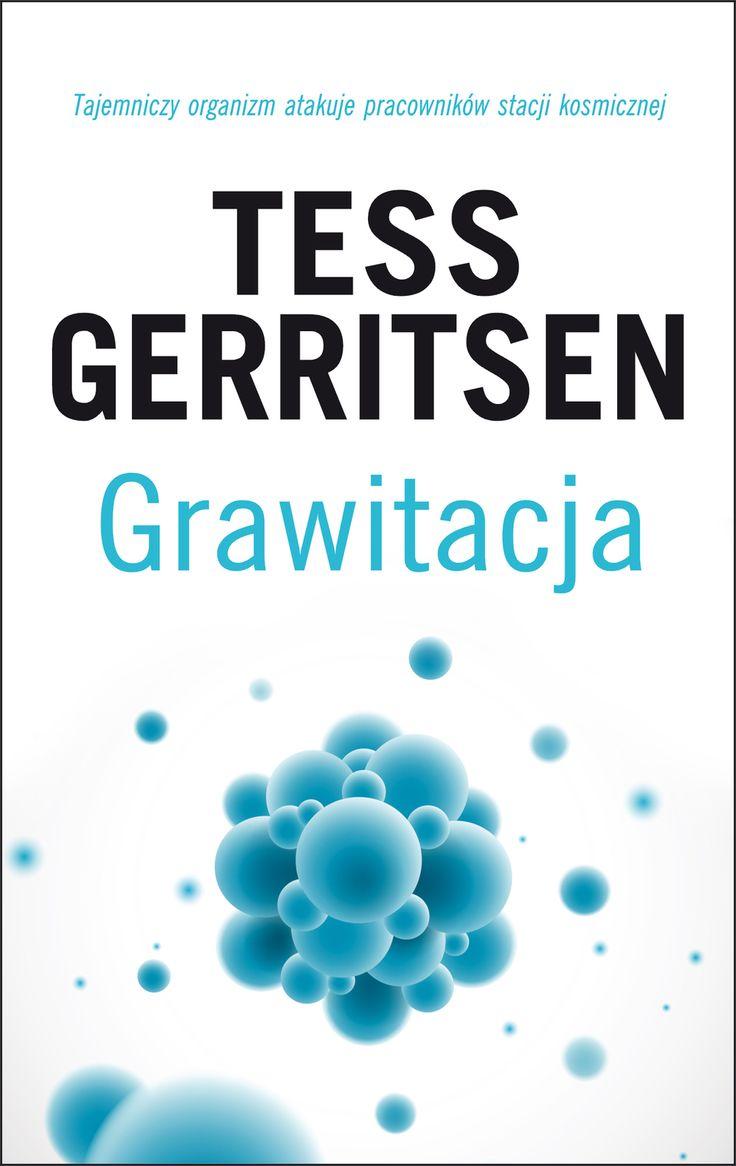 Grawitacja - Tess Gerritsen - swiatksiazki.pl