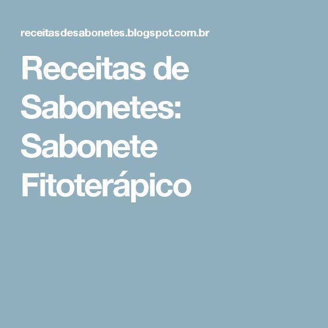 Receitas de Sabonetes:   Sabonete Fitoterápico