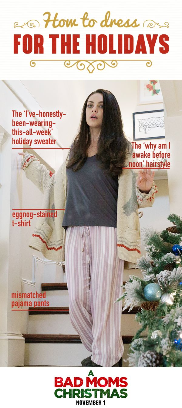 Holiday attire? Optional. This year, take back Christmas and do it your way (even if that means wearing your pajamas all day). Get your tickets to see #BadMomsXmas, in theaters November 1.