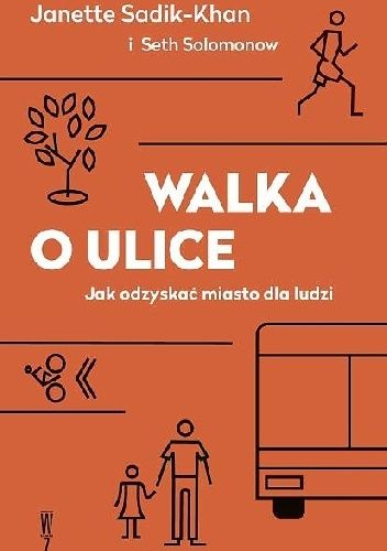 Okładka książki Walka o ulice. Jak odzyskać miasto dla ludzi