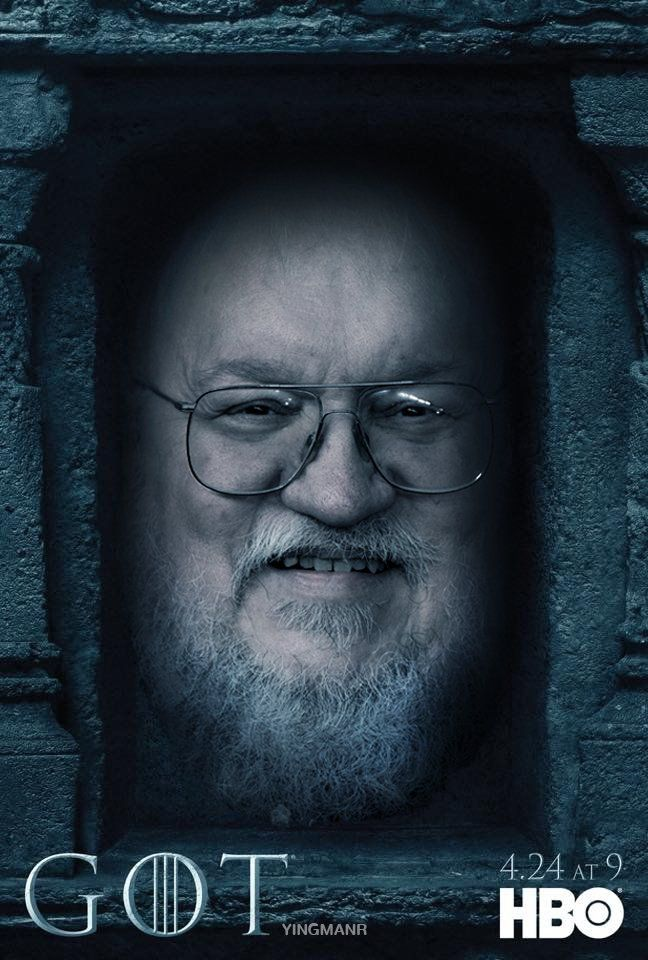 George R. R. Martin - Game of Thrones - Season 6 Poster - fan art