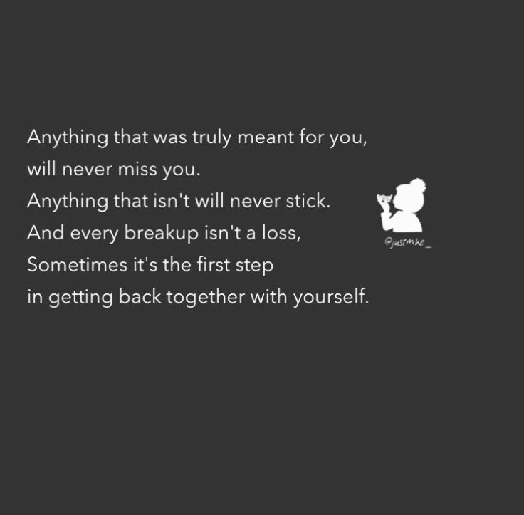 Love, Quote, Relationships, DearWoman, Michael Reid, JustMike, Single, Mike Reid, Love yourself, Let go, Anything that was truly meant for you will ever miss you. Anything that isn't will never stick. And every breakup isn't a loss, sometimes it's the first step in getting back together with yourself.  @justmike