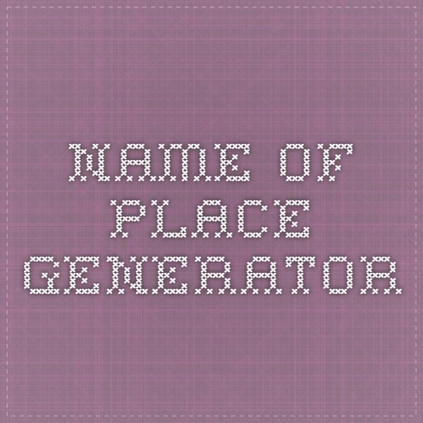name of place generator
