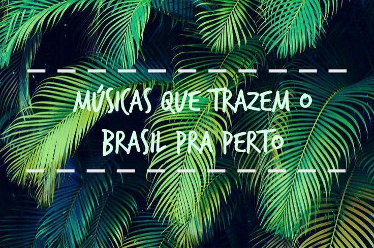Playlist do P! - As músicas que trazem o Brasil pra perto - Pronto, usei!
