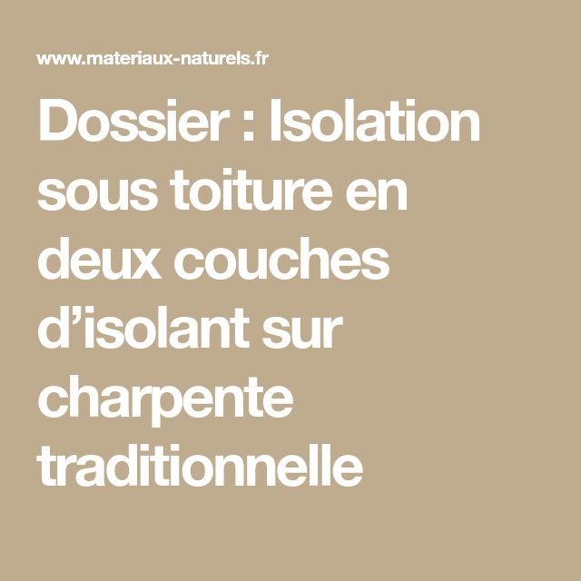 Dossier : Isolation sous toiture en deux couches d'isolant sur charpente traditionnelle