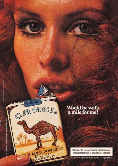 Camel cigarette ads from the 1970s:  Camels were marketed as a rugged man's cigarette.  Part of the brand's macho image came from the fact that only non-filtered Camels were available until around the 1970s.
