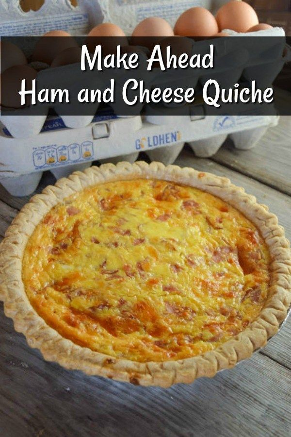 Make Ahead Ham And Cheese Quiche Is Easily Customizable And Perfect For Breakfast Brunch Or Lun Ham And Cheese Quiche Quiche Recipes Easy Cheese Quiche Recipe