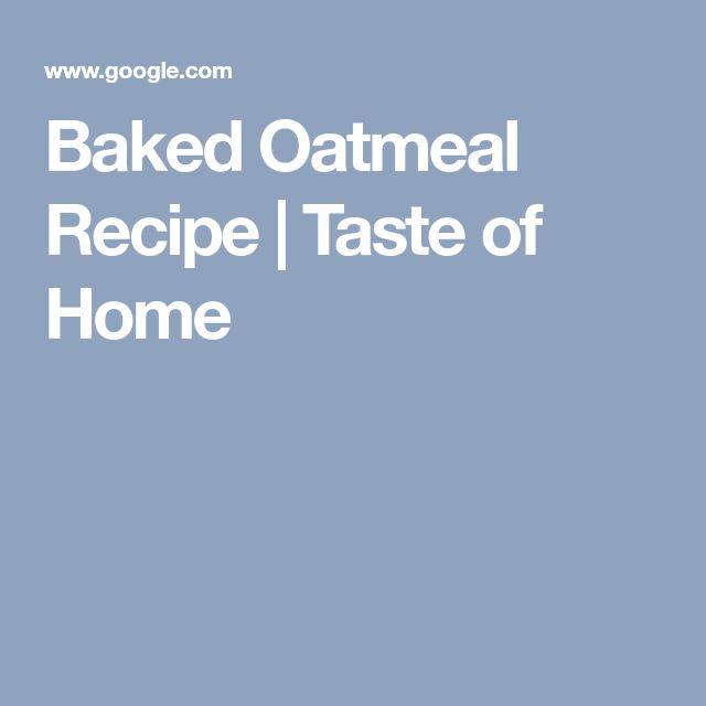 Baked Oatmeal Recipe | Taste of Home