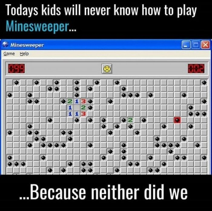 Today's kids will never know how to play Minesweeper...