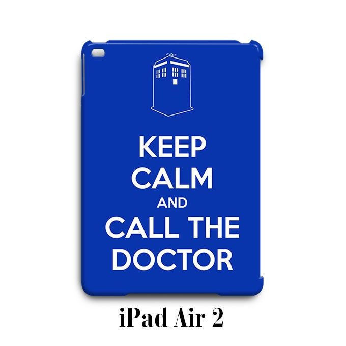 Keep Calm and Call the Doctor iPad Air 2 Case Cover
