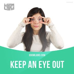 """""""Keep an eye out"""" means """"to watch for something or someone"""". Example: According to the map, the restaurant is on this street so please keep an eye out for it. #idiom #idioms #saying #sayings #phrase #phrases #expression #expressions #english #englishlanguage #learnenglish #studyenglish #language #vocabulary #dictionary #grammar #efl #esl #tesl #tefl #toefl #ielts #toeic #englishlearning #vocab #wordoftheday #phraseoftheday"""