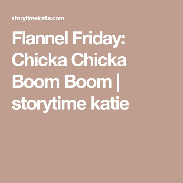 Flannel Friday: Chicka Chicka Boom Boom | storytime katie