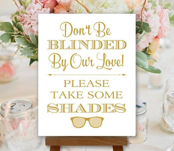 Sunglasses Printable Wedding Sign, Don't Be Blinded By Our ...