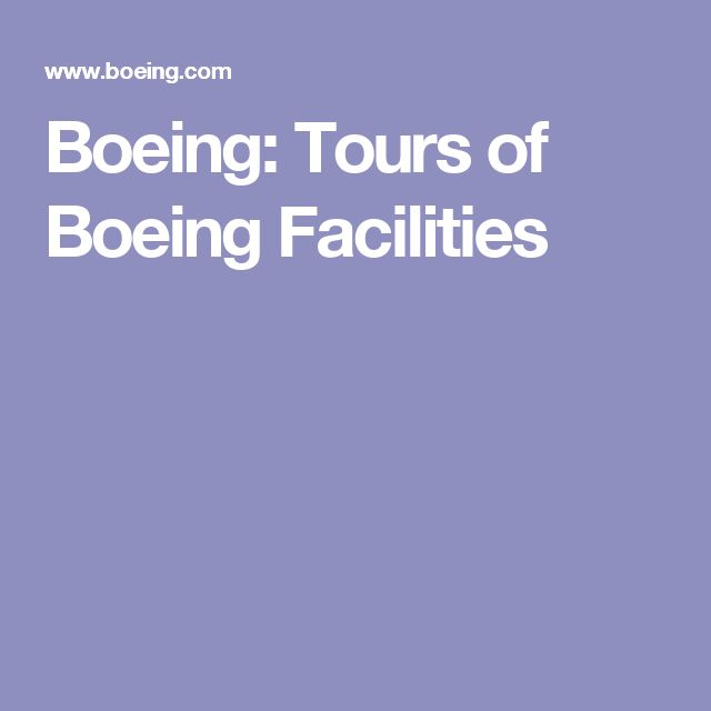 Boeing: Tours of Boeing Facilities