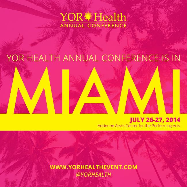 Save the date for the hottest event of the year...no pun intended    The 2014 YOR Health Annual Conference will be in Miami this July!!!