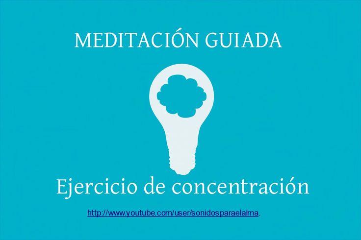 INICIACIÓN A LA MEDITACIÓN - EJERCICIO DE CONCENTRACIÓN.