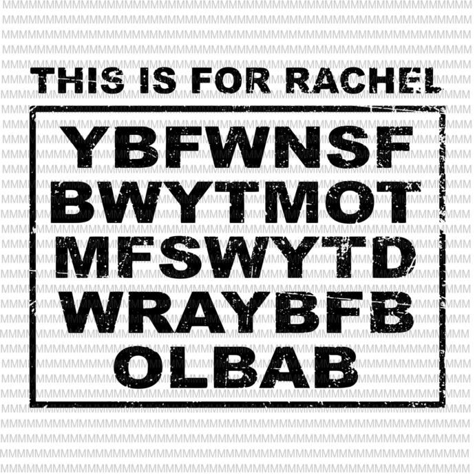 This Is For Rachel Meme