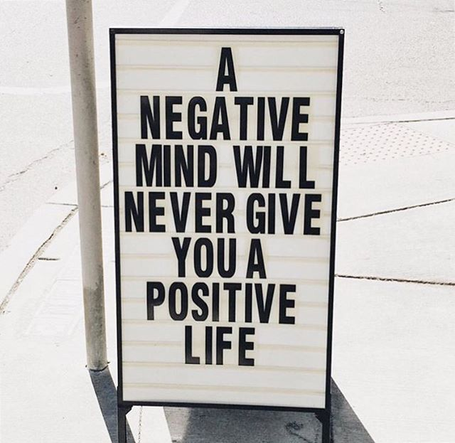 A negative mind will never give you a positive life | quote