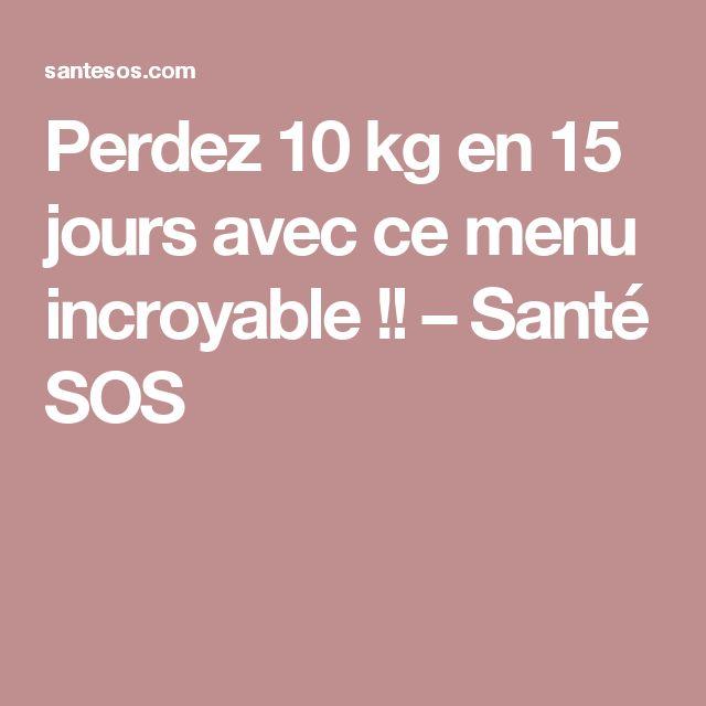 Perdez 10 kg en 15 jours avec ce menu incroyable!! – Santé SOS
