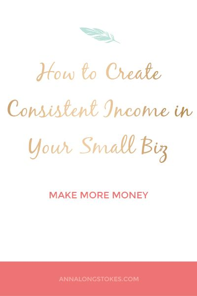 How to Create Consistent Income in Your Small Business - Creating steady income-flow in your business is not as hard to achieve as you might think. In fact, if you are strategic about it, it can be quite simple.