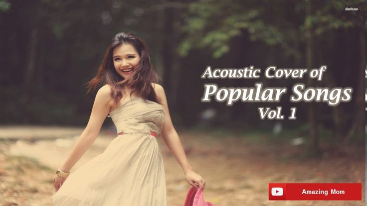 Acoustic Cover Popular Love Songs Vol.1 | Easy Listening Chill Out Music