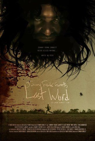 Johnny Frank Garrett's Last Word - a rockumentary, indie movie taken from actual Texas headlines!