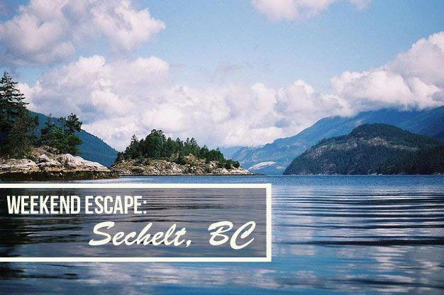 Weekend Getaway: Sechelt on British Columbia's Sunshine Coast #Canada