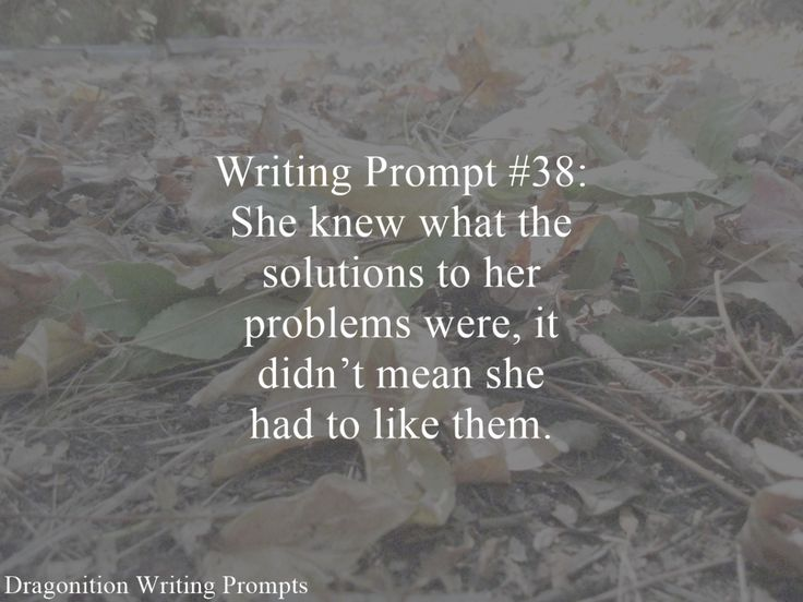 Writing Prompt #38: She knew what the solutions to her problems were, it didn't mean she had to like them.