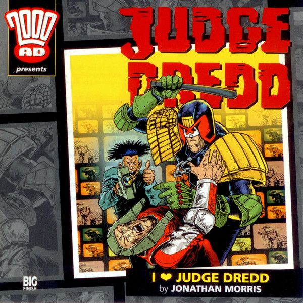 8. Judge Dredd: I Love Judge Dredd