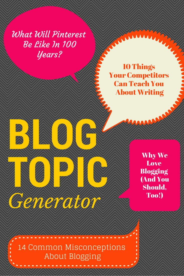 Don't know what to blog about? Let us think of ideas for you!